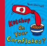 ketchup on your cornflakes